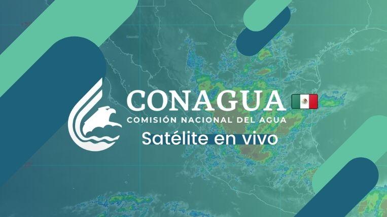 conagua satelite en vivo